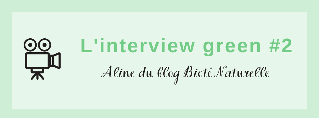 L'interview green d'Aline de Bioté Naturelle
